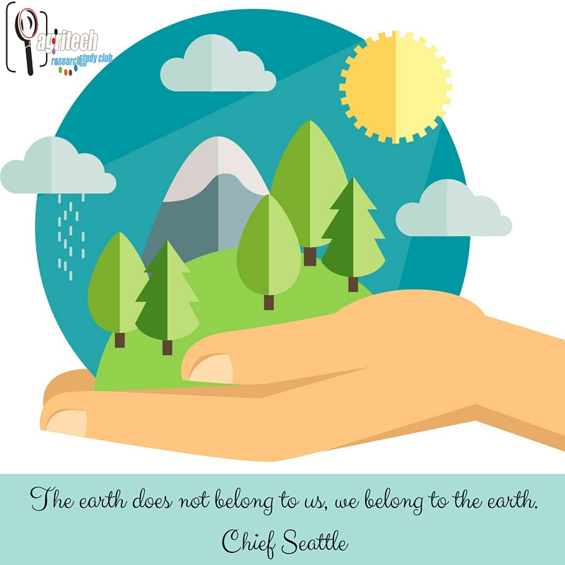 The earth does not belong to us, we belong to the earth.Chief Seattle